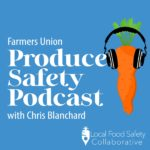WI Farmers Union Podcast Helps Growers Maneuver Food Safety Rules