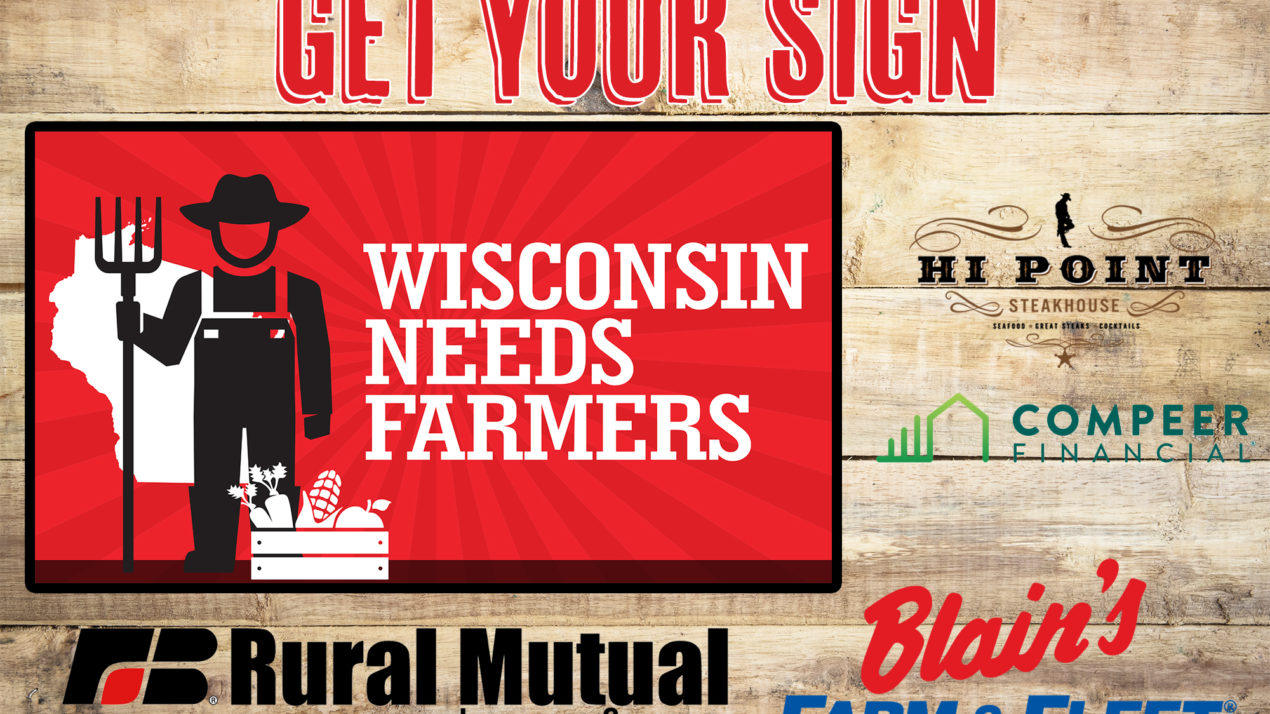 "Pick Up Your ""Wisconsin Need Farmers"" Yard Sign!"