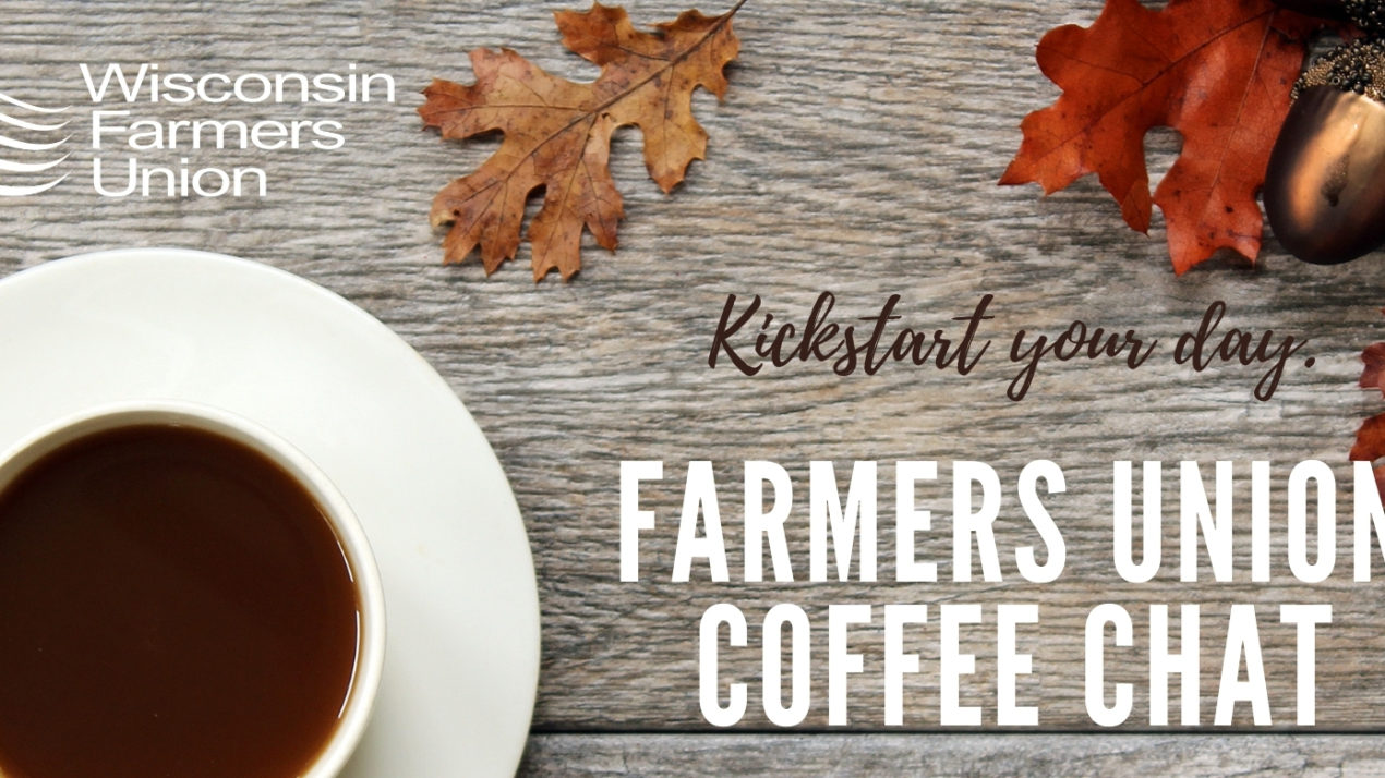 "Wisconsin Farmers Union Ready to Kick Off ""Coffee Chat"" Series"