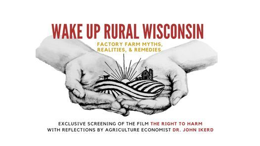 Wake Up Rural Wisconsin: Factory Farm Myths, Realities, and Remedies Event